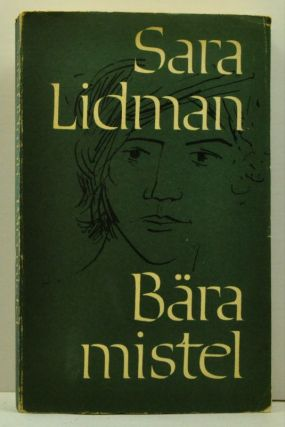 Bära Mistel (Swedish language edition). Sara Lidman