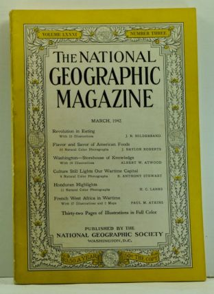 The National Geographic Magazine, Volume 81, Number 3 (March 1942). Gilbert Grosvenor, J. R. Hildebrand, J. Baylor Roberts, Albert W. Atwood, B. Anthony Stewart, H. C. Lanks, Paul M. Atkins.