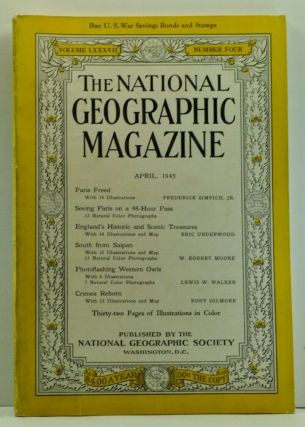 The National Geographic Magazine, Volume LXXXVII (87), Number Four (4) (April 1945). National Geographic Society, Frederick Jr.; Underwood Simpich, Eddy, Lewis W.; Gilmore, W. Robert; Walker, Eric; Moore.