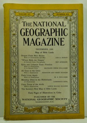 The National Geographic Magazine, Volume XC (90), Number Six (6) (December 1946). National Geographic Society, Leo A.; Atkeson Borah, Lewis Wayne, Lawrence; Walker, M. O.; Earl, Herndon and Mary; Williams, Maynard Owen; Hudson, Ray; Williams.