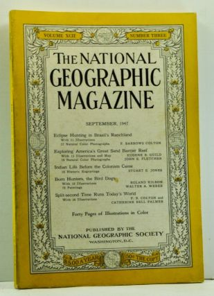 The National Geographic Magazine, Volume XCII (92), Number Three (3) (September 1947). National Geographic Society, F. Barrows; Guild Colton, Catherine Bell, F. B. & Palmer, Walter A.; Colton, Roland & Weber, Stuart E.; Kilbon, John E.; Jones, Eugene R. & Fletcher.