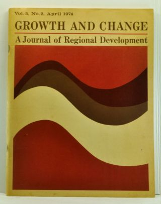 Growth and Change: A Journal of Regional Development. Volume 5, No. 2 (April 1974). William J. Stober, Orville Grimes, Anthony C. Petto, Lloyd D. Bender, Marian Kyzyzaniak, James V. Koch, Richard Conrad Schmidt, Larry R. Ford, William Loehr, John Campbell, Wilford L. L. L'Esperance, Daniel Fromm.
