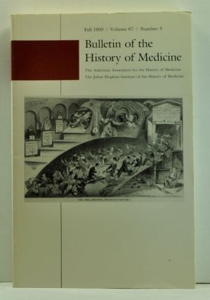 Bulletin of the History of Medicine, Fall 1993 (Volume 67, Number 3). Gert H. Brieger, Jerome J....