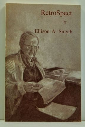Retrospect or Growing Up in Blacksburg and Other Tales Through a Long Life. Ellison A. Smyth
