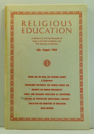 Religious Education, Volume 59, Number 4 (July-August 1964). Randolph C. Miller, Orlo Jr. Strunk,...