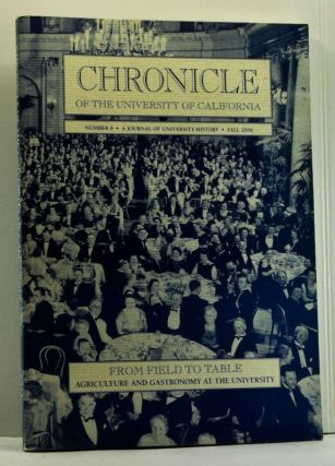 Chronicle of the University of California: a Journal of University History, Number 8 (Fall 2006)....