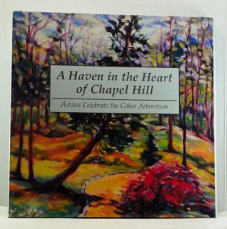 Haven in the Heart of Chapel Hill: Artists Celebrate the Coker Arboretum. Daniel Stern
