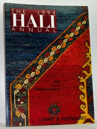 The Hali Annual 1994: Carpet and Textile Art. Asia, Europe, Western Hemisphere. Alan Marcuson