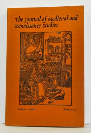 The Journal of Medieval and Renaissance Studies, Volume 7, Number 1 (Spring 1977). Marcel Tetel, George M. Logan, Bruc W. Wardropper, Jery Mermel, Elizabeth Chesney, WIlliam C. Johnson, Kurt Olsson, Patrick J. Geary.