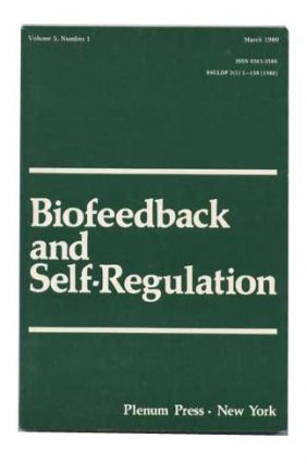 Biofeedback and Self-Regulation, Volume 5 (V Five), Number 1 (One I), March 1980. Johann Stoyva,...