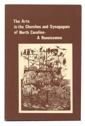 The Arts in the Churches and Synagogues of North Carolina: A Renaissance. Jean McLaughlin