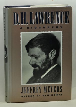 D. H. Lawrence: A Biography. Jeffrey Meyers.