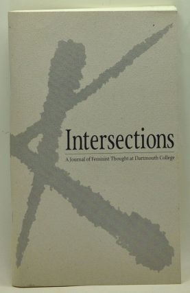 Intersections: A Journal of Feminist Thought at Dartmouth College, Volume 1, Number 1 (1995)....