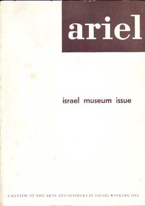 Ariel: A Review of the Arts and Sciences in Israel (Number 10, Spring 1965): Israel Museum...