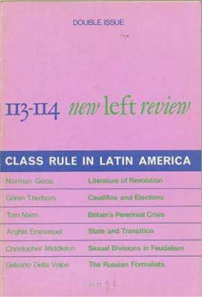 New Left Review 113-114 (January-April 1979): Class Rule in Latin America; Double Issue. Norman Geras, Göran Therborn, Tom Nairn, Arghiri Emmanuel, Christopher Middleton, Galvano Della Volpe.