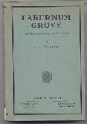 Laburnum Grove: An Immoral Comedy in Three Acts. J. B. Priestley
