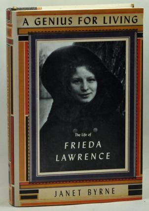 A Genius for Living: The Life of Frieda Lawrence. Janet Byrne