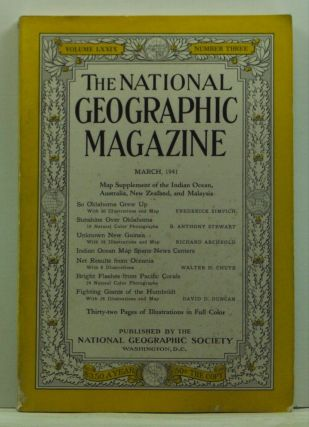 National Geographic Magazine, Volume LXXIX (79) Number Three (3) (March 1941). With Map Supplement of the Indian Ocean, Including Australia, New Zealand and Malaysia. Gilbert Grosvenor, Frederick Simpich, B. Anthony Stewart, Richard Archbold, Walter H. Chute, David D. Duncan.