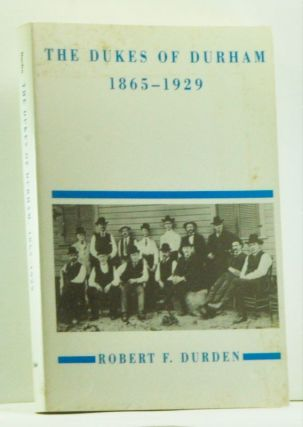 The Dukes of Durham, 1865-1929. Robert F. Durden