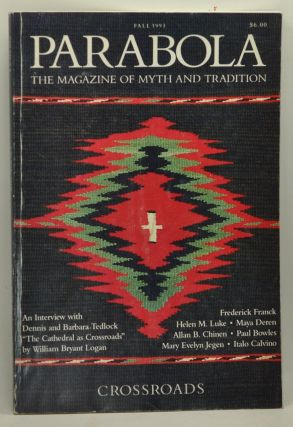 Parabola: The Magazine of Myth and Tradition; Crossroads. Volume XVIII, Number 3 (August, 1993). Ellen Dooling Draper, Virginia Baron, William Bryant Logan, Black Elk, Nouk Bassomb, Frederick Franck, Hiltgunt ZZassenhaus, Allan B. Chinen, Mary Evelyn Jegen, J. R. R. Tolkien, Italo Calvino, Helen M. Luke, others.
