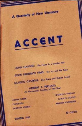 Accent: A Quarterly of New Literature (Winter, 1960). Kerker Quinn, John Hawkes, Norma Farber, Herbert A. Perluck, John Frederick Nims, Dorothy Roberts, Chalres B. Tinkham, Clauco Cambon, Carolyn Stoloff, Oliver Rice, Armand Schwerner.