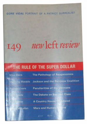 New Left Review 149 (January/February 1985) : The Rule of the Super Dollar. Robin Blackburn,...