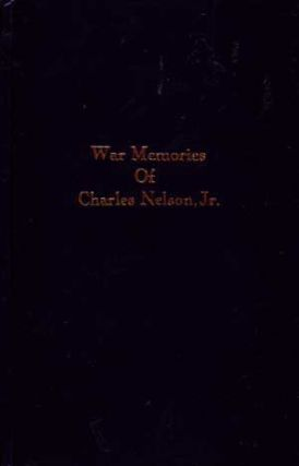 War Memories of Charles Nelson, Jr. Corinne Nelson, Corinne Dale, Virginia Dale.