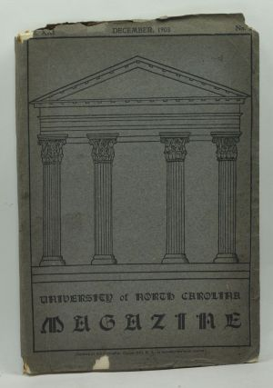 University of North Carolina Magazine, Old Series, Vol. 25, No. 2; New Series, Vol. 22, No. 2 (December 1903). W. C. Rankin, C. Alphonso Smith, A. A. Kern, W. S. Bernard, H. H. Hughes, G. C. Sibley, others.