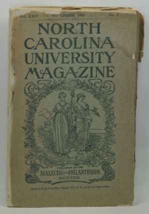 North Carolina University Magazine, Old Series, Vol. 37, No. 2; New Series, Vol. 24, No. 1 (November 1906). N. W. Walker, Archibald Henderson, Lucy M. Cobb, C. D. Wardlaw, S. R. Logan, Drury Phillips, K. R. Hoyle, W. E. Yelverton, C. G. Mullen.