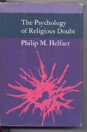 The Psychology of Religious Doubt. Philip M. Helfaer