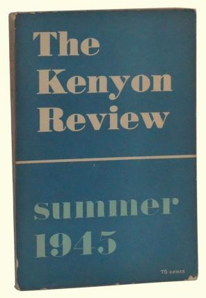 The Kenyon Review, Vol. VII, No. 3 (Summer, 1945). John Crowe Ransom, Philip Rice, Karl Shapiro, Leo Balet, Meridal LeSueur, Carl Hennemann, Wylie Sypher, others.