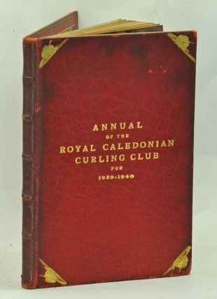 Annual of the Royal Caledonian Curling Club for 1939-1940. Royal Caledonian Curling Club
