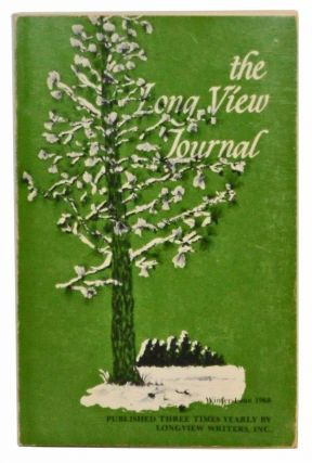 The Long View Journal, Volume I, Number 1 (Winter, 1968). Samuel Talmadge Ragan, Joseph M. Johnson, Senta Bier, Brother Quartus, Peggy Hoffmann, Suzanne Newton, James Devine, Calvin Criner, Edward Bremson, John Kearins, Campbell Reeves, Irene Cheshire, Betty John Magill, Joan Warlick, others.