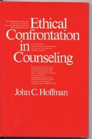 Ethical Confrontation in Counseling. John C. Hoffman