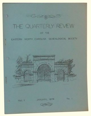 The Quarterly Review of the Eastern North Carolina Genealogical Society. Vol. I, No. 1 (January, 1974). David R. Taylor.