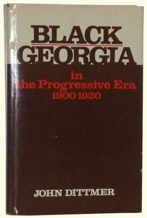 Black Georgia in the Progressive Era, 1900-1920. John Dittmer