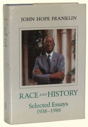 Race and History: Selected Essays 1938-1988. John Hope Franklin