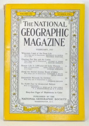 The National Geographic Magazine, Volume CXI (111), Number Two (2) (February 1957). National Geographic Society, Beverley J. Bowie, Volkmar Wentzel, Stuart Jones, J. Baylor Roberts, Gino Vinicio Gentili, Duncan Edwards, Hermann F. Eilts, Brian Brake, Charles Belden, Malcolm D. Ross, M. Lee Lewis, T. J. Abercrombie, R. F. Sisson.