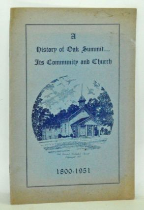 A History of Oak Summit...Its Community and Church, 1800-1951. Oak Summit Methodist Church