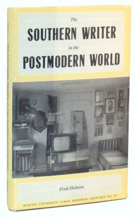 The Southern Writer in the Postmodern World. Fred Hobson.
