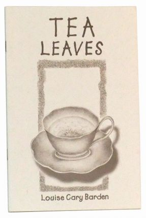 Tea Leaves. Louise Cary Barden.