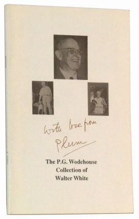 With Love from Plum: The P. G. Wodehouse Collection of Walter White. Allen and Patricia Ahearn.