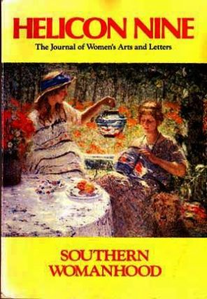 Helicon Nine: The Journal of Women's Arts and Letters (Numbers 17/18, 1989); Southern Womanhood....