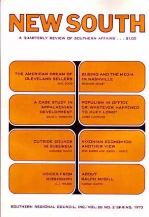 New South: A Quarterly Review of Southern Affairs, Spring 1973 (Vol. 28, No. 2). Robert E. Jr. Anderson, Paul Good, David E., Whisnant, Marjorie Isaacs, C. J. Wilson, Reginald Stuart, James Clotfelter, Rims Barber, Joesph J. Huttie, Harold Martin.
