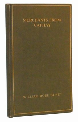 Merchants from Cathay. William Rose Benét.