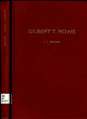 Gilbert T. Rowe: Churchman Extraordinary. O. Lester Brown.