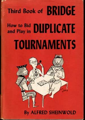 Third Book of Bridge: How to Bid and Play in Duplicate Tournaments. Alfred Sheinwold