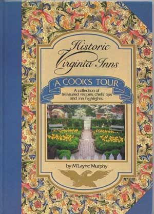 Historic Virginia Inns: A Cook's Tour (Signed By Author). M'Layne Murphy