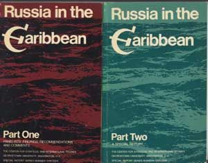 Russia in the Caribbean, Part One (Panelists' Findings, Recommendations and Comments) and Part...