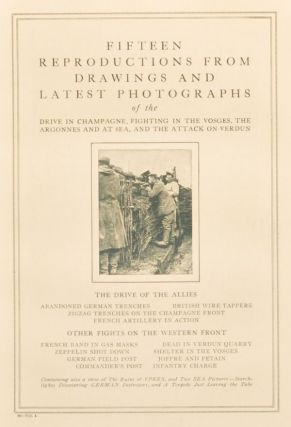 Fifteen Reproductions from Drawings and Latest Photographs of the Drive in Champagne, Fighting in the Vosges, the Argonnes and at Sea, and the Attack on Verdun. 80-Vol. 4. Unknown.